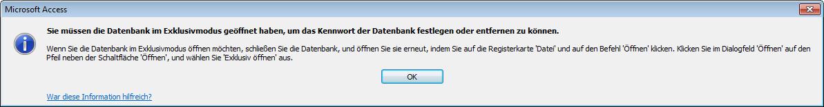 Auch der Versuch, ein Kennwort zu vergeben, scheitert, wenn die Datenbank nicht exklusiv geöffnet ist.